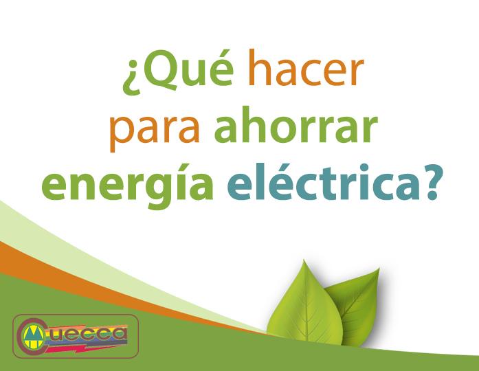 CUECCA: CONSEJOS Y RECOMENDACIONES PARA EL AHORRO DE ENERGÍA